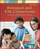 Bilingual and ESL Classrooms : Teaching in Multicultural Contexts, Ovando, Carlos J. and Combs, Mary Carol, 0073378380