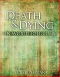 Death and Dying in World Religions, Bregman, Lucy, 0757568386