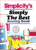 Simplicity's Simply the Best Sewing Book 9780918178381
