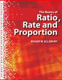 The Basics of Ratio Rate and Proportion, Ellsbury, Roger, 1439058385