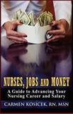 Nurses, Jobs and Money, Carmen Kosicek  Msn, 1478288388