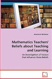 Mathematics Teachers' Beliefs about Teaching and Learning, Anastasios Barkatsas, 3639078381
