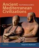 Ancient Mediterranean Civilizations : From Prehistory to 640 CE, Mathisen, Ralph W., 0195378385