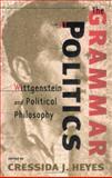 The Grammar of Politics, Cressida J. Heyes, 0801488389