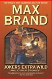 Jokers Extra Wild, Max Brand, 1477808388