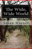 The Wide, Wide World, Susan Warner, 1499138385