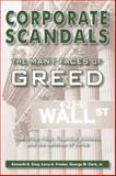 Corporate Scandals : The Many Faces of Greed, Gray, Kenneth R. and Frieder, Larry A., 1557788383