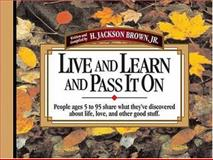 People Ages 5 to 95 Share What They've Discovered about Life, Love, and Other Good Stuff, H. Jackson Brown, 1558538380