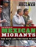 The World of Mexican Migrants, Judith Adler Hellman, 1565848381