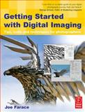 Getting Started with Digital Imaging : Tips, Tools and Techniques for Photographers, Farace, Joe, 024080838X