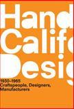A Handbook of California Design, 1930-1965 : Craftspeople, Designers, Manufacturers, Tigerman, Bobbye, 0262518384