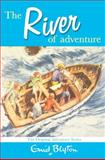 The River of Adventure, Enid Blyton, 0330448382