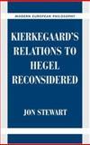 Kierkegaard's Relations to Hegel Reconsidered 9780521828383