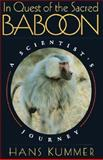 In Quest of the Sacred Baboon - A Scientist's Journey, Kummer, Hans, 069104838X