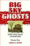 Big Sky Ghosts, Debra D. Munn, 087108838X