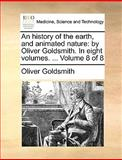 An History of the Earth, and Animated Nature, Oliver Goldsmith, 1170038387
