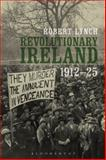 Revolutionary Ireland, 1912-25, Lynch, Robert, 1441158383