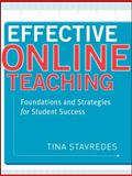 Effective Online Teaching : Foundations and Strategies for Student Success, Stavredes, Tina, 0470578386