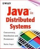 Java in Distributed Systems : Concurrency, Distribution and Persistence, Boger, Marko, 0471498386
