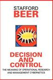 Decision and Control : The Meaning of Operational Research and Management Cybernetics, Beer, Stafford, 0471948381