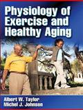 Physiology of Exercise and Healthy Aging, Taylor, Albert W. and Johnson, Michel J., 0736058389