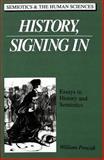 History, Signing In : Essays in History and Semiotics, Pencak, William, 0820418382