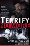 Terrify No More, Gary A. Haugen and Gregg Hunter, 0849918383