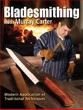 Bladesmithing with Murray Carter, Murray Carter, 1440218382