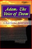 Adam: the Voice of Doom, Charlene Iverson, 1479308382