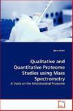 Qualitative and Quantitative Proteome Studies Using Mass Spectrometry, Bjö Hüber, 3639278380