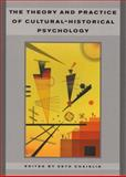 The Theory and Practice of Cultural-Historical Psychology, Seth Chaiklin, 8772888385