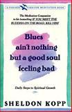 Blues Ain't Nothing but a Good Soul Feeling Bad, Sheldon B. Kopp, 0671768387