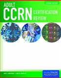 Adult CCRN Certification Review, Ann J. Brorsen and Keri R. Rogelet, 1284028380
