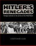 Hitler's Renegades, Christopher Ailsby, 1574888382