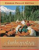 Anthropology : The Exploration of Human Diversity, with Student Atlas and PowerWeb, Kottak, Conrad Phillip, 007287838X