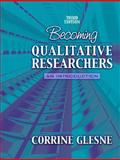Becoming Qualitative Researchers : An Introduction, Glesne, Corrine, 0205458386