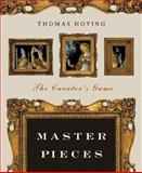 Master Pieces, Thomas Hoving and Kate Learson, 0393328384