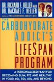 The Carbohydrate Addict's Lifespan Program, Richard F. Heller and Rachael F. Heller, 0452278384