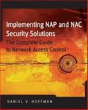 Implementing NAP and NAC Security Technologies : The Complete Guide to Network Access Control, Hoffman, Daniel V. and Hoffman, Daniel, 0470238380
