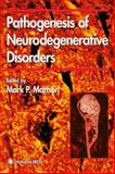 Pathogenesis of Neurodegenerative Disorders, , 0896038386