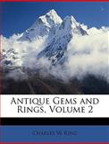 Antique Gems and Rings, Charles W. King, 1146198388