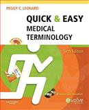 Quick and Easy Medical Terminology, Leonard, Peggy C., 1437708382