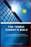 The Tennis Parent's Bible, Frank Giampaolo, 1494208385