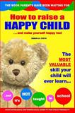 How to Raise a Happy Child, Simon H. Firth, 1494998386