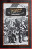 Confederate Guerrilla : The Civil War Memoir of Joseph M. Bailey, , 1557288380