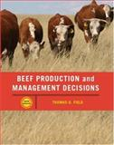 Beef Production Management and Decisions, Tom G. Field and Robert E. Taylor, 0131198386