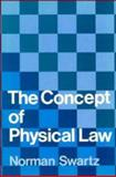 The Concept of Physical Law, Swartz, Norman, 0521258383