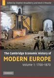The Cambridge Economic History of Modern Europe, 1700-1870, Broadberry, Stephen and O'Rourke, Kevin, 0521708389