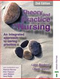 Theory and Practice of Nursing : An Integrated Approach, Basford, Lynn and Slevin, Oliver, 0748758380