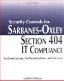 Security Controls for Sarbanes-Oxley Section 404 IT Compliance : Authorization, Authentication, and Access, Brewer, Dennis C., 0764598384